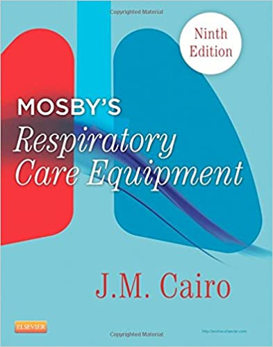 Mosby\'s Respiratory Care Equipment, 9e: 9780323096218: Medicine ...