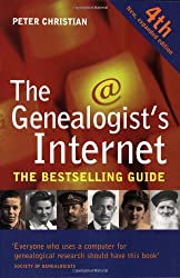 The Genealogist's Internet: 4th Edition, New and Expanded