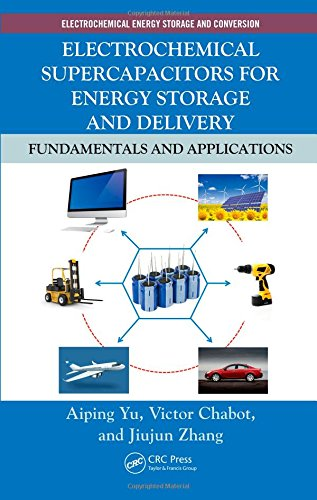 Electrochemical Supercapacitors for Energy Storage and Delivery: Fundamentals and Applications (Electrochemical Energy S