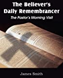 The Believer's Daily Remembrancer, James Smith, 1612036821
