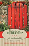 What Does the Lord Require of Thee?, Judy Scott Brandon Edd, 1462713866