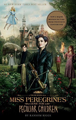 Miss Peregrine's Home for Peculiar Children (Movie Tie-In Edition) (Miss Peregrine's Peculiar Children) -