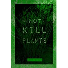 How NOT to Kill Plants