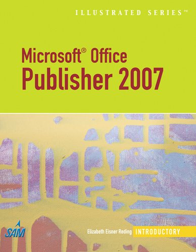 Microsoft Office Publisher 2007 - Illustrated Introductory (Available Titles Skills Assessment Manager (SAM) - Office 20