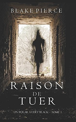 Raison de Tuer (Un Polar Avery Black – Tome 1) (French Edition)