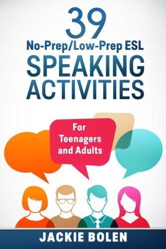 Esl Language Game (39 No-Prep/Low-Prep ESL Speaking Activities: For Teenagers and Adults)