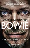 Strange Fascination: David Bowie: The Definitive Story by Buckley, David (2010) Paperback