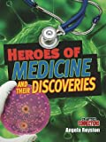 Heroes of Medicine and Their Discoveries, Angela Royston, 0778799182