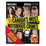 Maclean's - Canada's Most Notorious C...