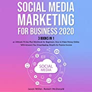 Social Media Marketing Mastery for Business 2020: 3 Books in 1: An Ultimate 90 Day Plan Workbook for Beginners