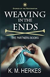 Weaving In The Ends: The Partners Books (Stories of the Restoration)