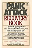 img - for The Panic Attack Recovery Book: Step-by-Step Techniques to Reduce Anxiety and Change Your Life-Natural, Drug-Free, Fast Results book / textbook / text book