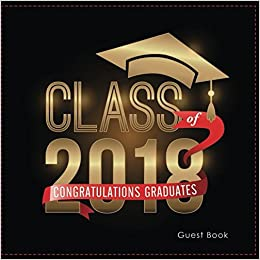 Class of 2018 Congratulations Graduates Guest Book