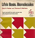 Life's Basis, Gary E. Parker and Thomas R. Mertens, 0471659193