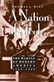 img - for A Nation of Steel: The Making of Modern America, 1865-1925 (Johns Hopkins Studies in the History of Technology) book / textbook / text book