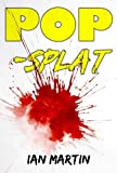 Front cover for the book Pop-Splat by Ian Martin
