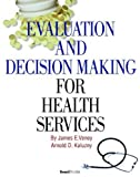 img - for Evaluation and Decision Making for Health Services by Veney, James E, Kaluzny, Arnold D (2005) Paperback book / textbook / text book