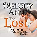 The Lost Tycoon Audiobook by Melody Anne Narrated by Rachel Fulginiti