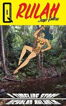 The Rise of Rulah (Rulah, Jungle Goddess Book 1) by [Ahlhelm, Nicholas]