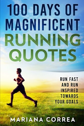 100 DAYS Of MAGNIFICENT RUNNING QUOTES: RUN FAST and RUN ...