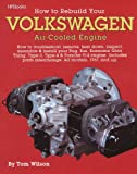 How to Rebuild Your Volkswagon Air-Cooled Engine, Tom Wilson, 0895862255