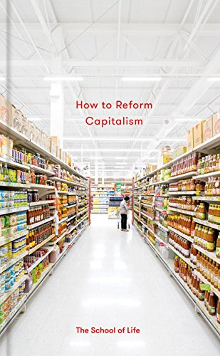 how to reform capitalism essay books kindle edition by the how to reform capitalism essay books by the school of life