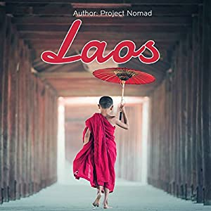 Laos: Laos Travel Guide for Your Perfect Laos Adventure Hörbuch von  Project Nomad Gesprochen von: Neil Reeves