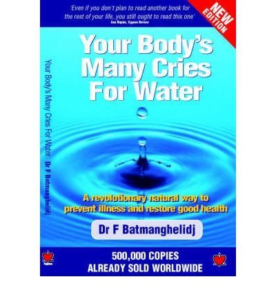 Read Online Your Body's Many Cries for Water pdf