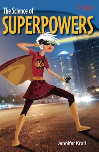 The Science of Superpowers (TIME FOR KIDS® Nonfiction Readers)