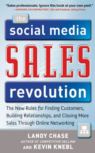 Download The Social Media Sales Revolution: The New Rules for Finding Customers, Building Relationships, and Closing More Sales Through Online Networking Pdf