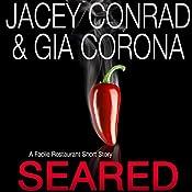 Seared: A Facile Restaurant Short Story | Jacey Conrad, Gia Corona