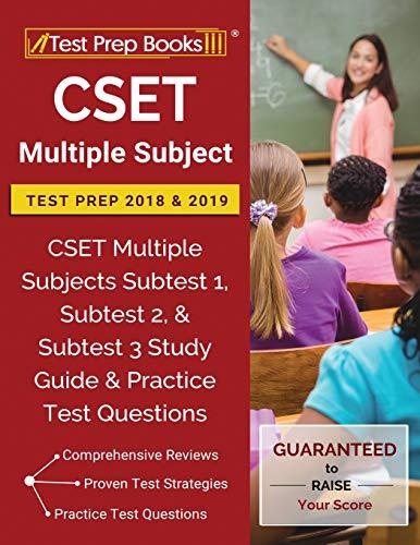 Pdf Test Preparation CSET Multiple Subject Test Prep 2018 & 2019: CSET Multiple Subjects Subtest 1, Subtest 2, & Subtest 3 Study Guide & Practice Test Questions