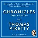 Chronicles: On Our Troubled Times Hörbuch von Thomas Piketty Gesprochen von: Charlie Anson