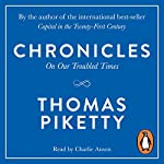 Chronicles: On Our Troubled Times | Thomas Piketty