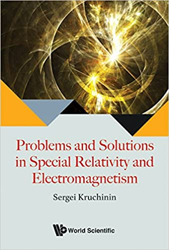 Problems And Solutions In Special Relativity And Electromagnetism