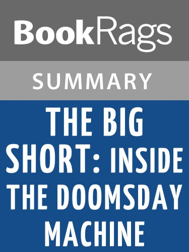 Summary & Study Guide The Big Short: Inside the Doomsday Machine by Michael Lewis (The Big Short Inside The Doomsday Machine)