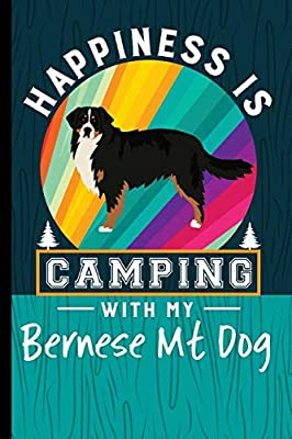 Happiness Is Camping With My Bernese Mt Dog: RV Camping
