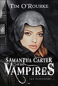 Samantha Carter et les vampires, tome 2 : Les veilleurs par Tim O'Rourke