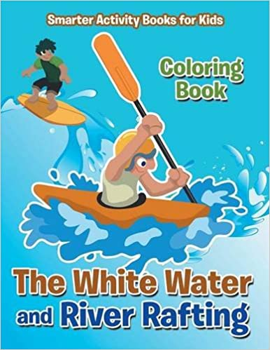 The White Water and River Rafting Coloring Book