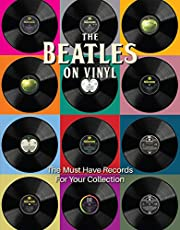 The Beatles on Vinyl: The Must Have Records for Your Collection