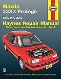 Mazda 323 & Protegé Automotive Repair Manual (1990-2003) (Haynes Repair Manual)