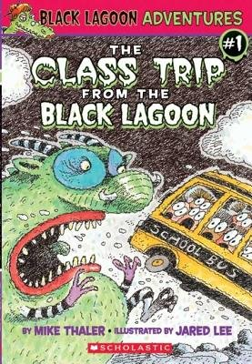 Download The Class Trip from the Black Lagoon[BLACK LAGOON ADV #01 CLASS TRI][Paperback] pdf