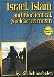 Israel, Islam and Biochemical Nuclear Terrorism