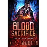 Blood Sacrifice: An Urban Fantasy Novel (Sorcerer's Creed Book 1)