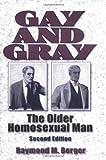 Gay and Gray, Raymond M. Berger and John P. De Cecco, 1560249862