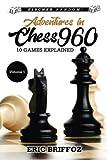 Adventures In Chess960: Fischer Random Chess - Volume 1-Eric Briffoz
