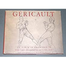 Gericault: An Album of Drawings in the Art Institute of Chicago