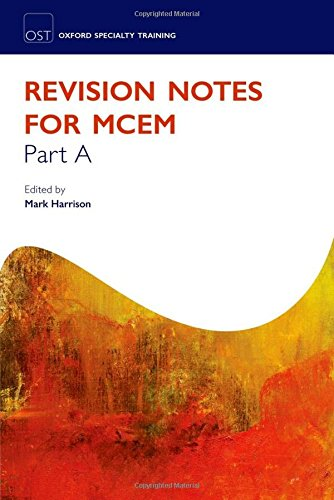 Revision Notes for the MCEM Part A (Oxford Specialty Training: Revision Texts)