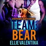 Team: Bear: A Paranormal Menage Romance | Ellie Valentina