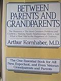 Between Parents and Grandparents, Arthur Kornhaber, 0312077343